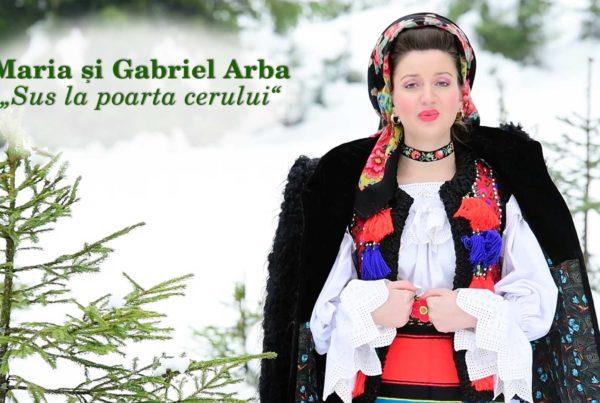 Maria si Gabriel Arba – Sus la poarta cerului